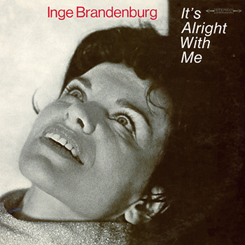 INGE-BRANDENBURG-Its-Alright-With-Me-A